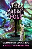 The Rabbit Hole: Weird Stories Volume 2 (English Edition)