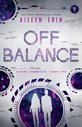 Amazon.com: Off Balance (Aunare Chronicles Book 2) eBook: Erin, Aileen:  Kindle Store