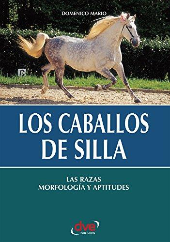 Los caballos de silla. Las razas morfología y aptitudes