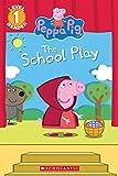 Peppa Pig: The School Play Ebk