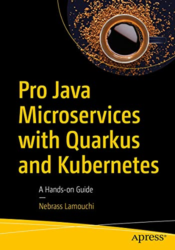 Pro Java Microservices with Quarkus and Kubernetes: A Hands-on Guide (English Edition)