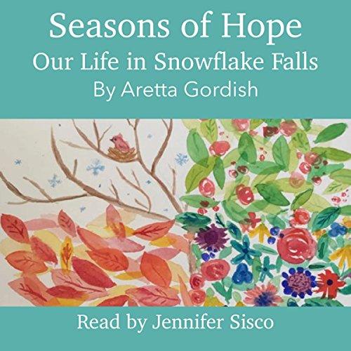 Seasons of Hope: Our Life in Snowflake Falls audiobook cover art