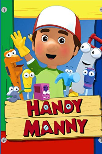 Handy Manny: School Composition Lined Journal, Unique For Teenage Girls Boys Adults, Perfect For Notes, Creative Ideas, Recipes, Diary, To Do Lists ... Gift for kids All Ages (6x9 - 100 Pages)