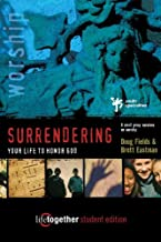 Surrendering Your Life for God's Pleasure: Six Sessions on Worship (Doing Life Together)