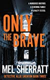 Only the Brave: A gripping crime thriller (Detective Allie Shenton Trilogy Book 3) (English Edition)