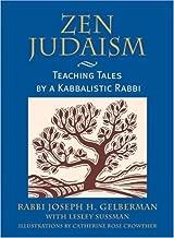 Zen Judaism: Teaching Tales by a Kabbalistic Rabbi