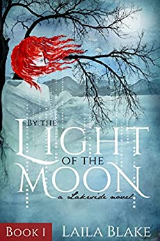 By the Light of the Moon (Lakeside Book 1) by [Laila Blake]