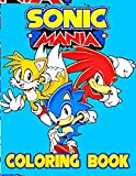 SONIC MANIA COLORING BOOK: Sonic Coloring Book With Exclusive Unofficial Images For All Fans