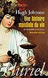 Une histoire mondiale du vin - De l'Antiquité à nos jours
