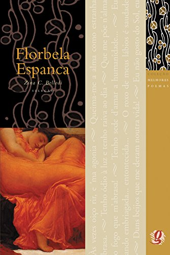 Melhores Poemas Florbela Espanca: seleção e prefácio: Zina C. Bellodi