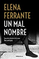 Un mal nombre / The Story of a New Name (Dos Amigas / Neapolitan Novels)