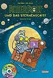 Ritter Rost 16: Ritter Rost und das Sternenschiff: Buch mit CD
