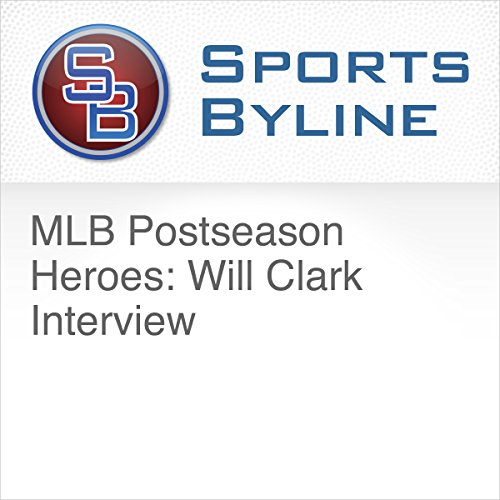MLB Postseason Heroes: Will Clark Interview                   By:                                                                                                                                 Ron Barr                               Narrated by:                                                                                                                                 Ron Barr,                                                                                        Will Clark                      Length: 11 mins     Not rated yet     Overall 0.0