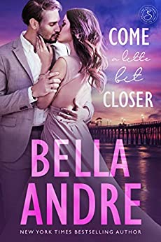 Come A Little Bit Closer (The Sullivans Book 7) by [Bella Andre]