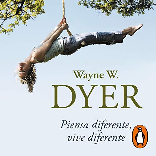 Piensa diferente, vive diferente [Think Different, Live Different]: No te creas todo lo que piensas [Do Not Believe Everything You Think]