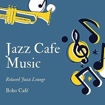 Jazz Cafe Music: Relaxed Jazz Lounge, Instrumental Smooth Jazz