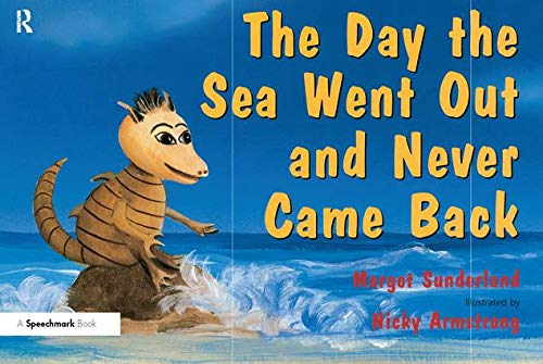 The Day the Sea Went Out and Never Came Back: A Story for Children Who Have Lost Someone They Love (Helping Children with Feelings)