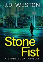 Stone Fist: A British Action Crime Thriller (The Stone Cold Thriller)
