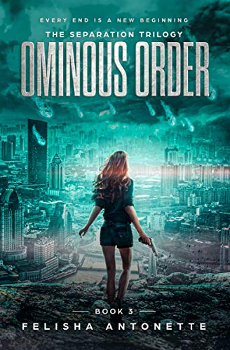 Ominous Order: A Young Adult Science Fiction Novel (The Separation Trilogy Book 3)