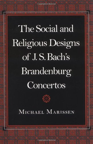 The Social And Religious Designs Of J S Bachs Brandenburg Concertos By Michael Marissen 1995 03 06