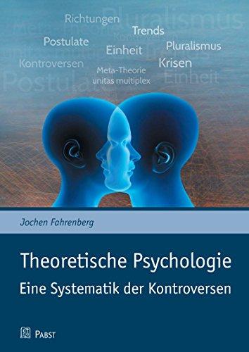 Theoretische Psychologie - Eine Systematik der Kontroversen