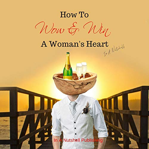 『How to Wow and Win a Woman's Heart in a Nutshell』のカバーアート