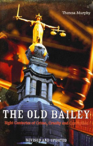 The Old Bailey: Eight Centuries of Crime, Cruelty and Corruption (English Edition)