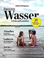 Raus ans Wasser - in Berlin und Brandenburg: Raus ans Wasser