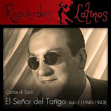 Carlos Di Sarli: El Señor del Tango, Vol. 1 (1940-1943)