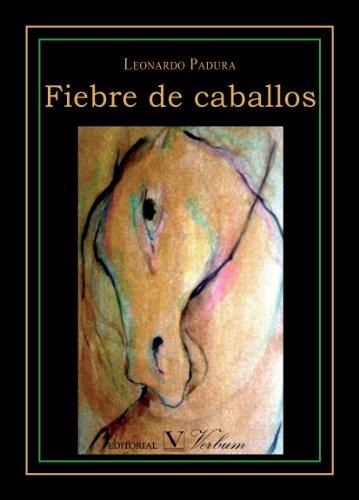 Fiebre de caballos (Spanish Edition)