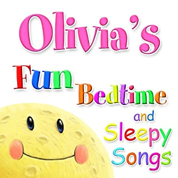 Fun Bedtime and Sleepy Songs For Olivia