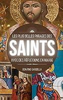 Les plus belles phrases des Saints: Avec des réflexions en marge