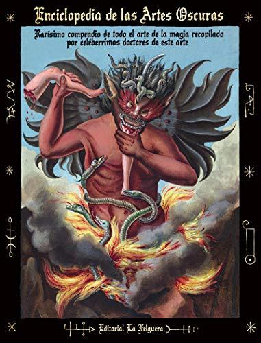 Enciclopedia de las artes oscuras: Rarísimo compendio de todo el arte de la magia recopilado p (ZODIACO NEGRO)