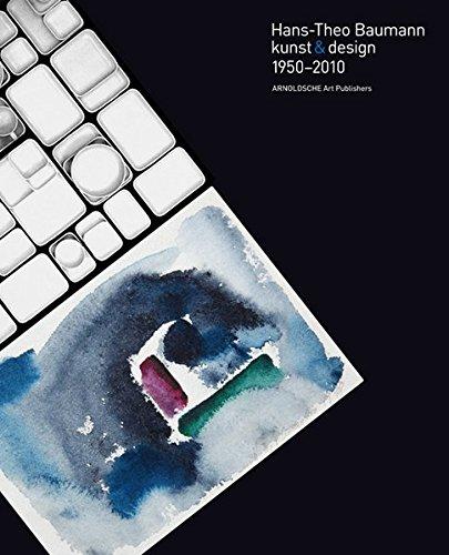 Hans-Theo Baumann: kunst & design 1950-2010: kunst & design//art & design 1950-2010