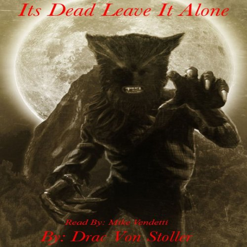 It's Dead Leave It Alone audiobook cover art