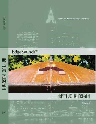 Why Should You Buy EdgeSounds Native Russian Volume 1 GigaStudio 3 Format DVD-ROM