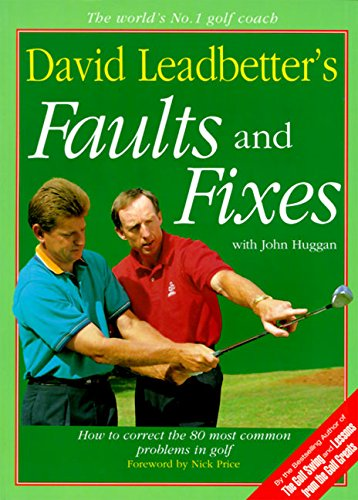 Image OfDavid Leadbetter's Faults And Fixes: How To Correct The 80 Most Common Problems In Golf