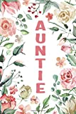 AUNTIE: Auntie Notebook, Cute Lined Notebook, Auntie Gifts, Pink Flower, Floral