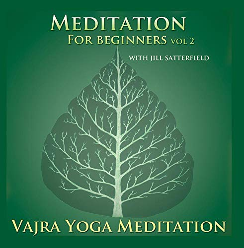 Meditation for Beginners, Vol. 2 from the Buddhist Tradition with Jill Satterfield