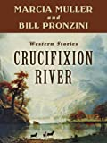 Crucifixion River (Five Star First Edition Western Series)