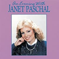 An Evening With Janet Paschal by Janet Paschal