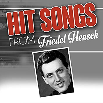 Hit songs from Friedel Hensch
