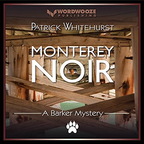 Monterey Noir Audiobook By Patrick Whitehurst cover art