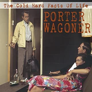 The Cold Hard Facts of Life by Porter Wagoner & The Wagonmasters Box set, Import edition (1967) Audio CD
