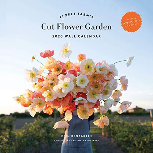Floret Farm's Cut Flower Garden 2020 Wall Calendar: (Office Wall Calendar, 2020 Home Wall Calendar, Wall Calendar with Flowers)