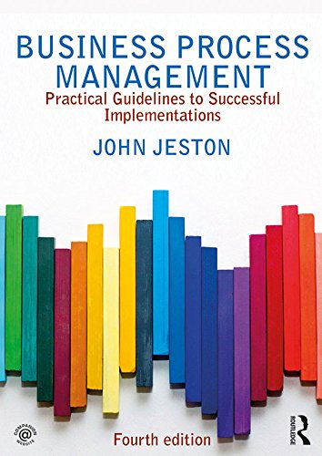 Business Process Management: Practical Guidelines to Successful Implementations (English Edition)