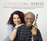 Connecting Sprits~Roberta Gambarini Sings The Jimmy Heath Songbook