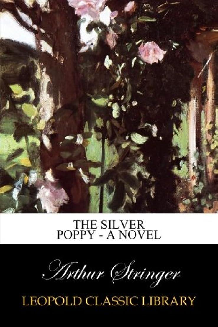 剣名詞推測The Silver Poppy - A novel