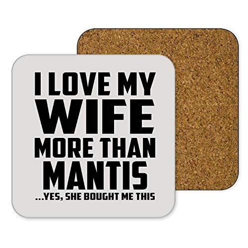 I Love My Wife More Than Mantis - Drink Coaster Sottobicchiere Antiscivolo Fondo Sughero - Regalo per Compleanno Anniversario Festa Della Mamma Del Papà