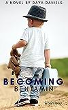 Becoming Benjamin: A Gay Coming of Age Story